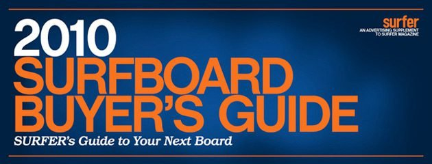 Surfer Magazine | 2010 Surfboard Buyers Guide